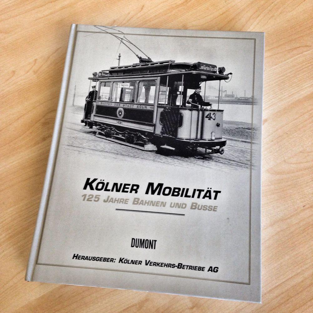 Die KVB Chronik 125 Jahre Bahnen und Busse